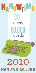 National Novel Writing Month 2010 - 30 days, 50,000 words